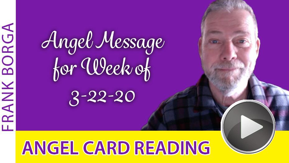 Angel Card Reading – Week 4-5-20
